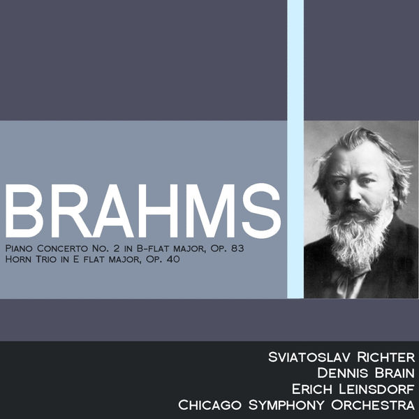 Dennis Brain - Brahms: Piano Concerto No. 2 in B-Flat Major, Op. 83 - Horn Trio in E-Flat Major, Op. 40