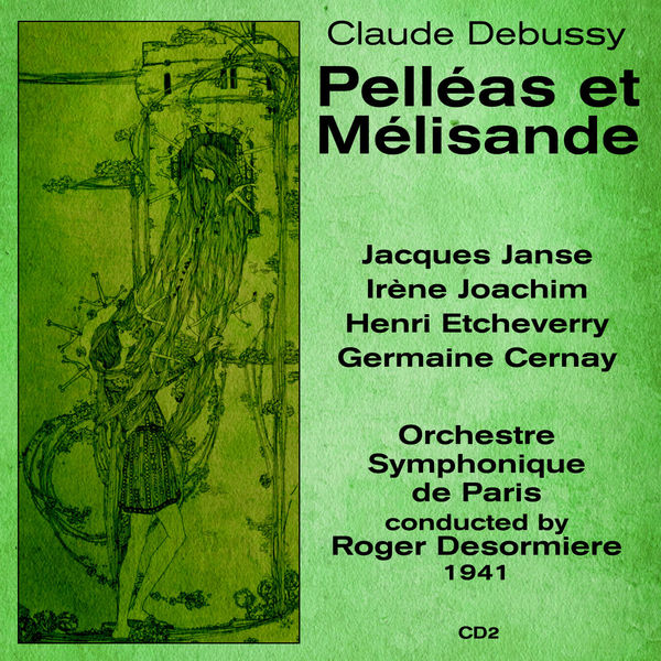 Claude Debussy - Claude Debussy: Pelléas et Mélisande (1941), Volume 2