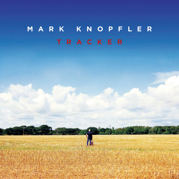 Mark Knopfler - Tracker (Deluxe)