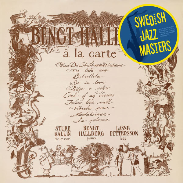 Bengt Hallberg - Swedish Jazz Masters: Bengt Hallbergs á la Carte