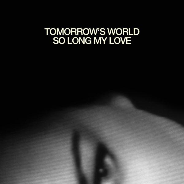 Tomorrow's World - So Long My Love