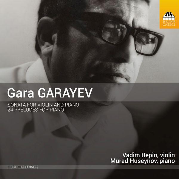 Vadim Repin - Garayev: Violin Sonata & 24 Preludes for Piano