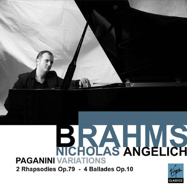 Nicholas Angelich - Brahms: Variation on a Theme of Paganini, Ballades, Waltzes