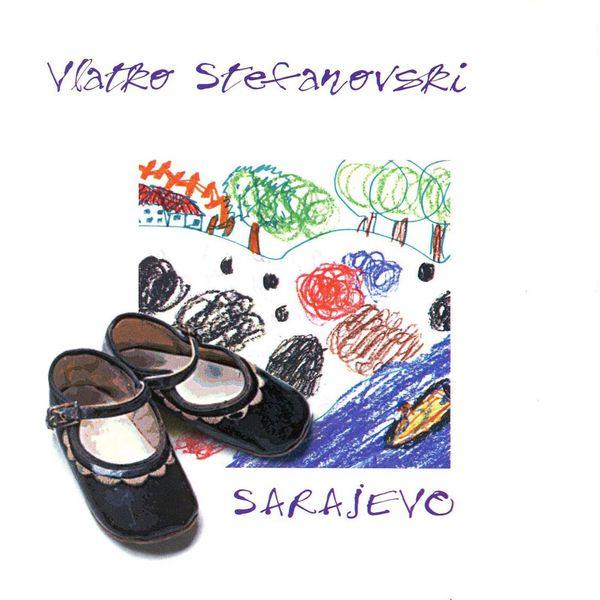 Vlatko Stefanovski - Sarajevo