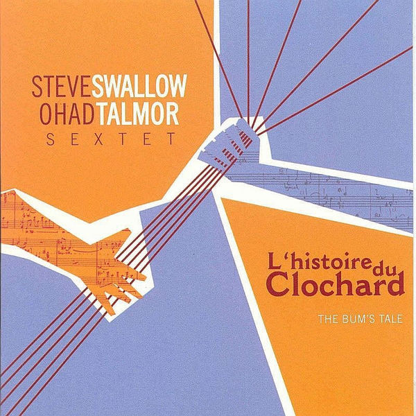 Steve Swallow - L'histoire Du Clochard (The Bum's Tale)