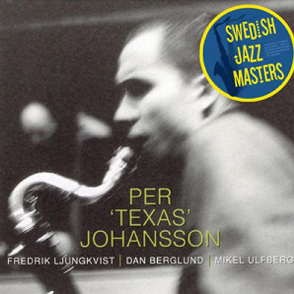 Per 'Texas' Johansson - Swedish Jazz Masters: Holon