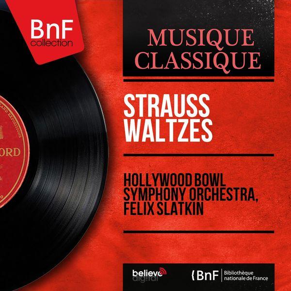 Hollywood Bowl Symphony Orchestra, Felix Slatkin - Strauss Waltzes (Mono Version)