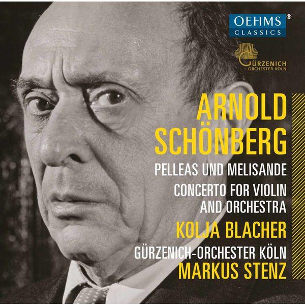 Gürzenich-Orchester Köln - Schoenberg: Pelleas und Melisande, Op. 5 & Violin Concerto, Op. 36