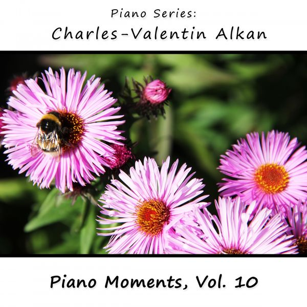 James Wright Webber - Charles-Valentin Alkan: Piano Moments, Vol. 10
