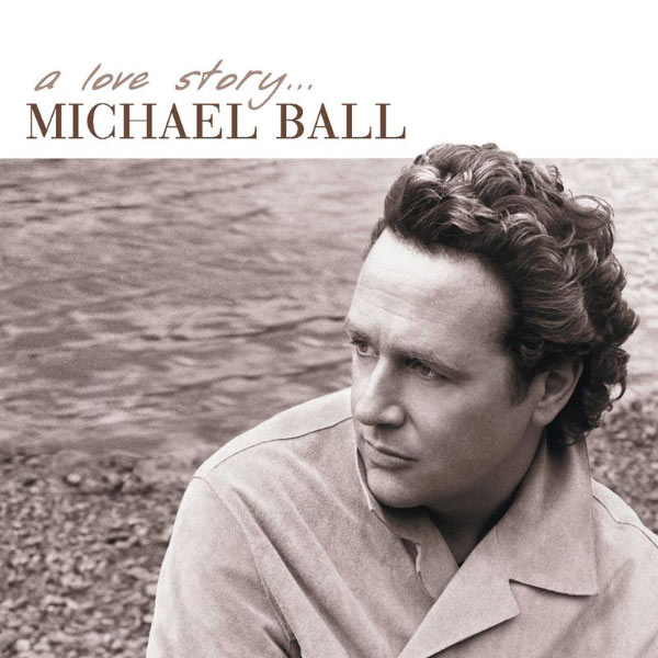 Michael Ball - A Love Story
