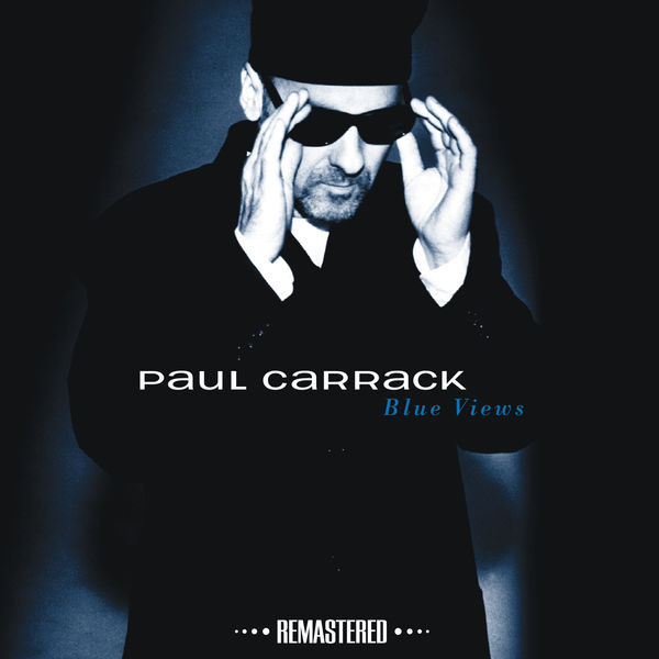 Paul Carrack - Blue Views (Remastered)