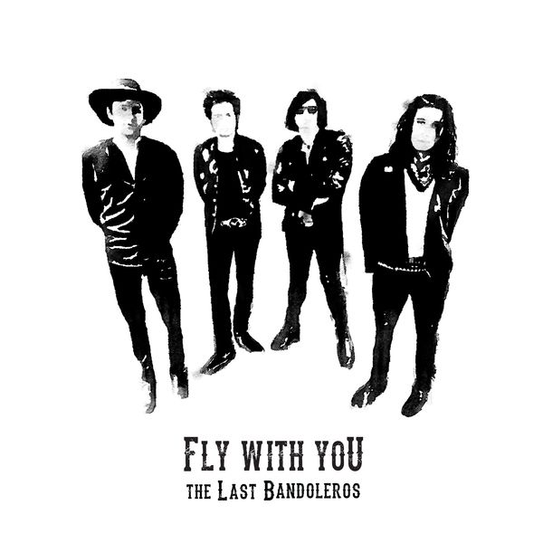 The Last Bandoleros - Fly With You