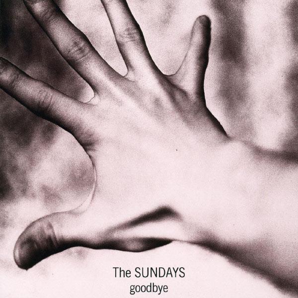 The Sundays|Goodbye