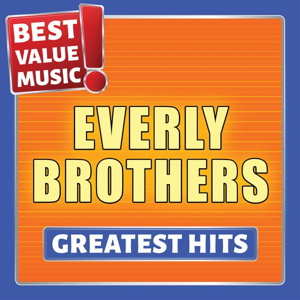 The Everly Brothers - Everly Brothers - Greatest Hits (Best Value Music)