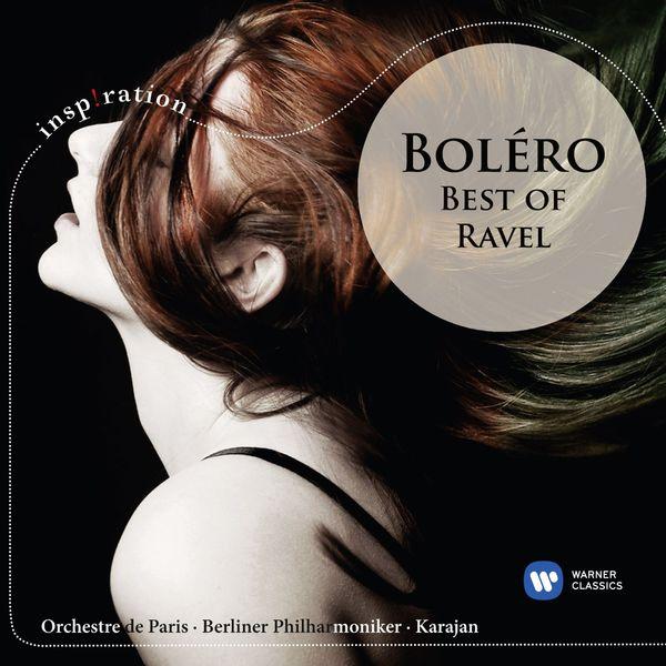 Herbert von Karajan/Berliner Philharmoniker/Orchestre De Paris - Boléro - Best Of Ravel