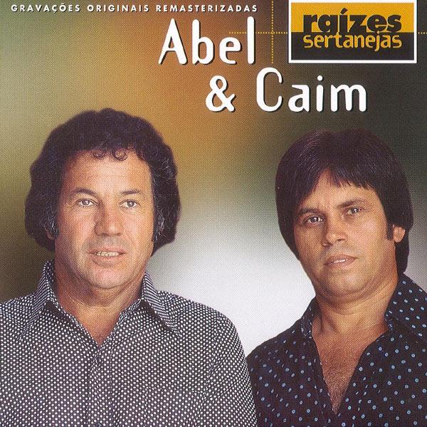 Abel e Caim - Raizes Sertanejas