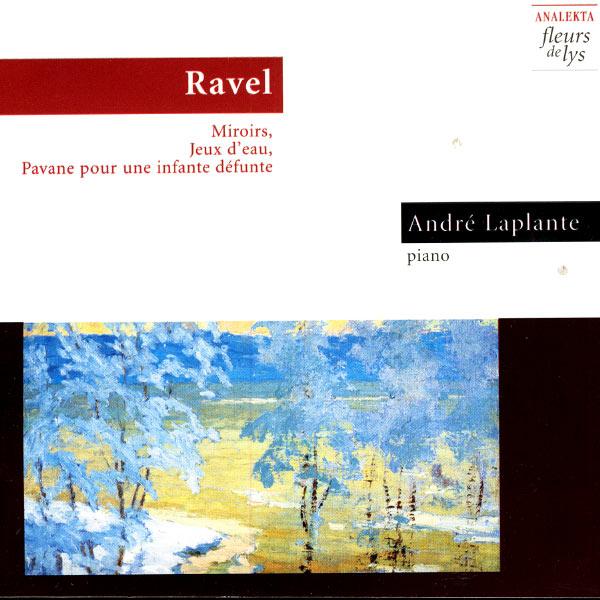 Maurice Ravel - Ravel: Miroirs, Jeux D'Eau, Pavane Pour Une Infante Défunte