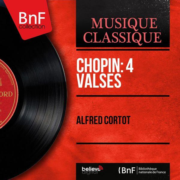 Alfred Cortot - Chopin: 4 Valses (Mono Version)