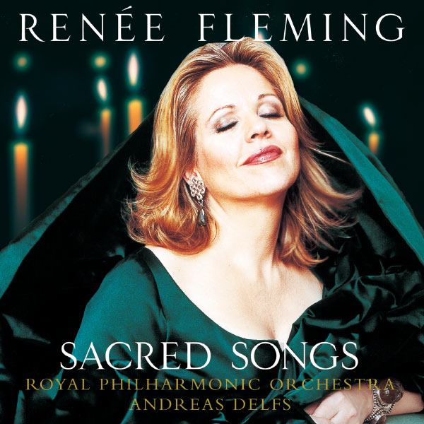 Renée Fleming - Sacred Songs