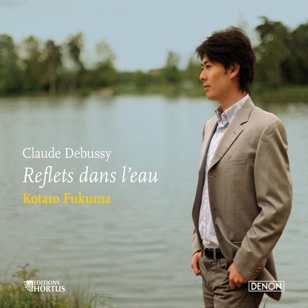 Kotaro Fukuma - Debussy: Reflets dans l'eau