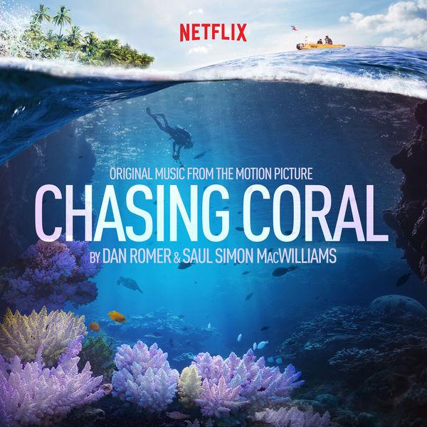 52a925e633 Chasing Coral (Original Motion Picture Soundtrack)