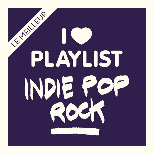 Various Artists - Indie Pop Rock:  Les classiques rock et nouveautés pop réunis dans une playlist