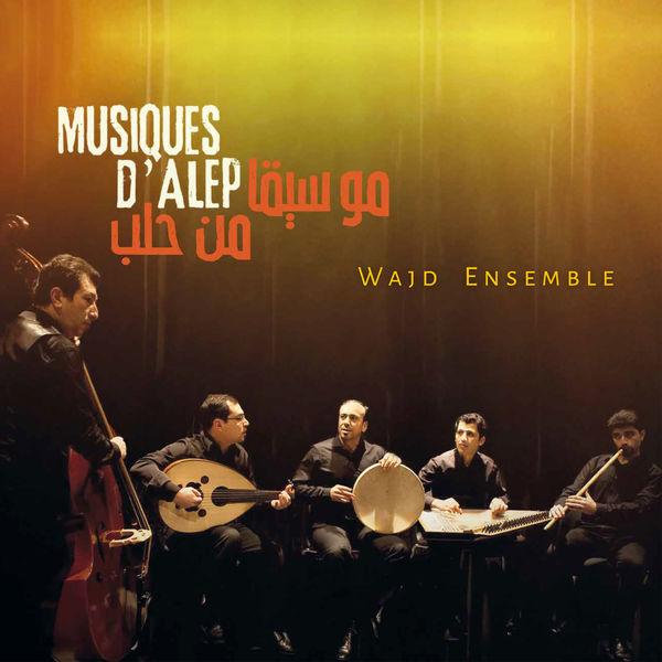 Wajd Ensemble - Musiques d'Alep