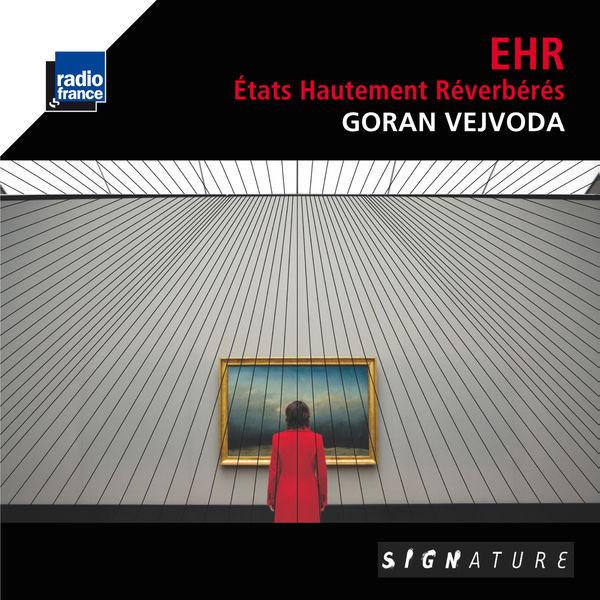 Goran Vejvoda - Vejvoda: Etats hautement réverbérés (Binaural Version)