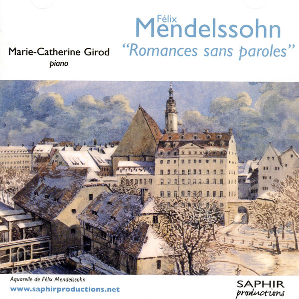 Marie-Catherine Girod - Felix Mendelssohn - Romances Sans Paroles