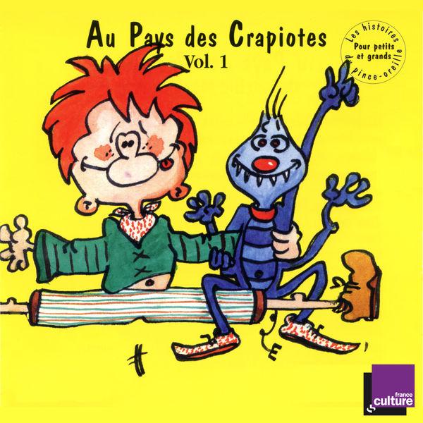 Various Artists - Au pays des Crapiotes, Vol. 1 (Collection Les histoires du Pince Oreille)