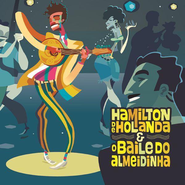 Hamilton De Holanda - Hamilton de Holanda e o Baile do Almeidinha