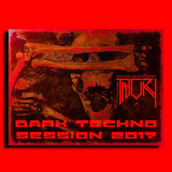 Dark Techno Session 2017 (feat  By Antuan Graftio) | Antuan