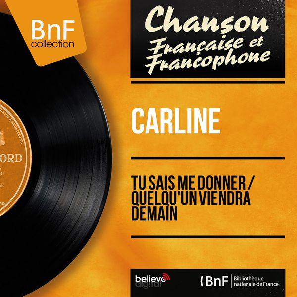 Carline - Tu sais me donner / Quelqu'un viendra demain (Mono Version)