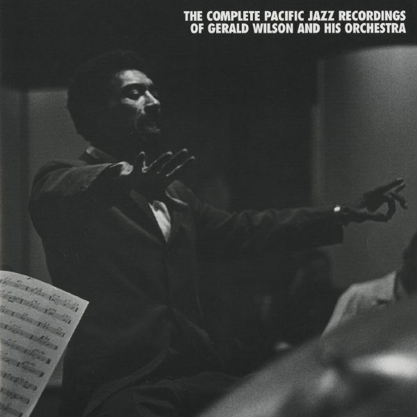 Gerald Wilson & His Orchestra - The Complete Pacific Jazz Recordings Of Gerald Wilson And His Orchestra
