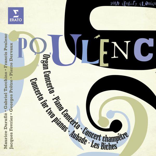 Francis Poulenc - Francis Poulenc : Concerto champêtre - Concerto pour orgue - Aubade - Les Biches...