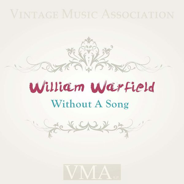 William Warfield - Without A Song