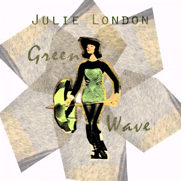 Julie London - Green Wave