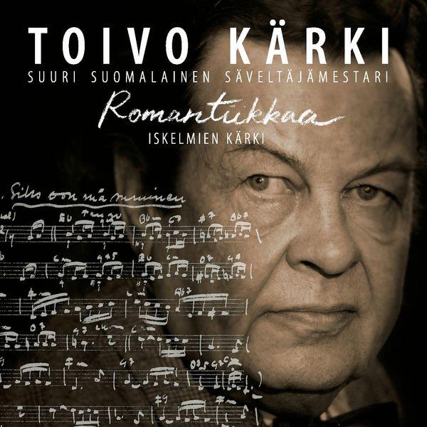 Various Artists - (MM) Suuri suomalainen säveltäjämestari Toivo Kärki /  Romantiikkaa / Iskelmien Kärki