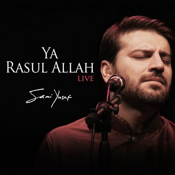 Album Ya Rasul Allah, Pt  2 (Live), Sami Yusuf   Qobuz