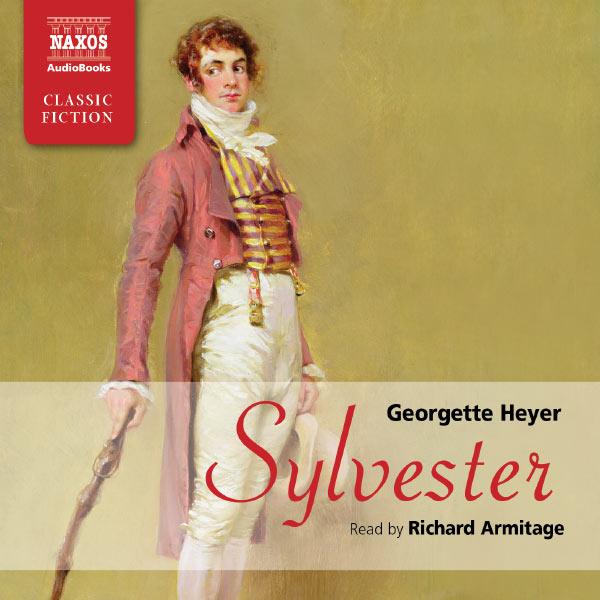 Richard Armitage - Heyer, G.: Sylvester (Abridged)
