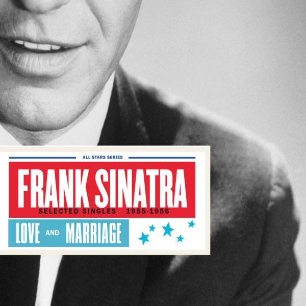 Frank Sinatra - Saga All Stars: Love and Marriage / Selected Singles 1955-1956