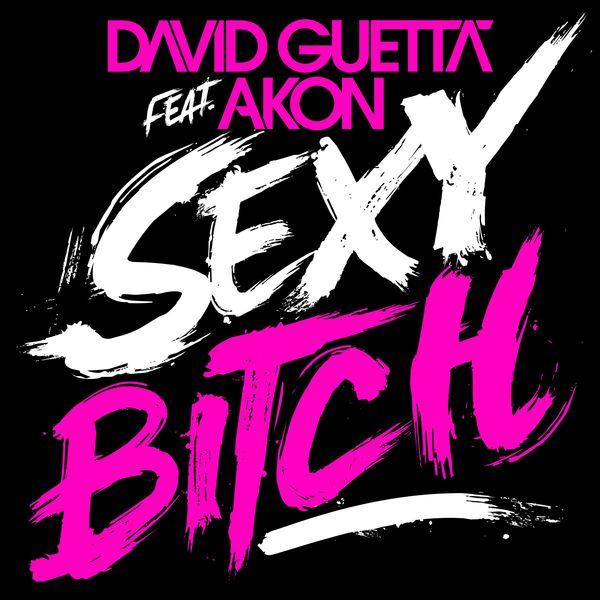 David Guetta - Sexy Bitch (feat. Akon) [Remixes 1]