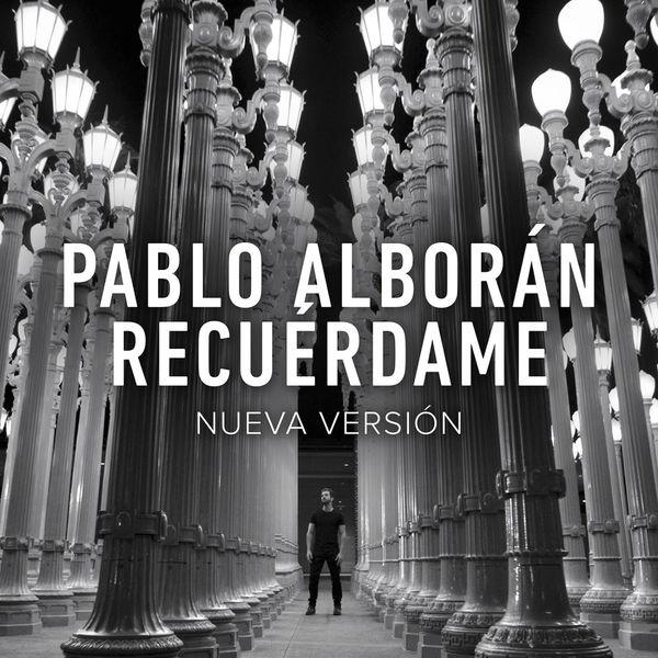 Pablo Alboran - Recuérdame (Nueva Versión)