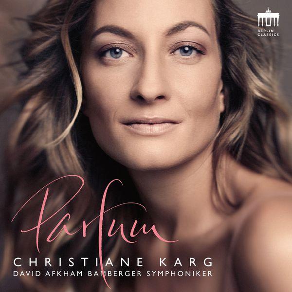 Christiane Karg - Parfum