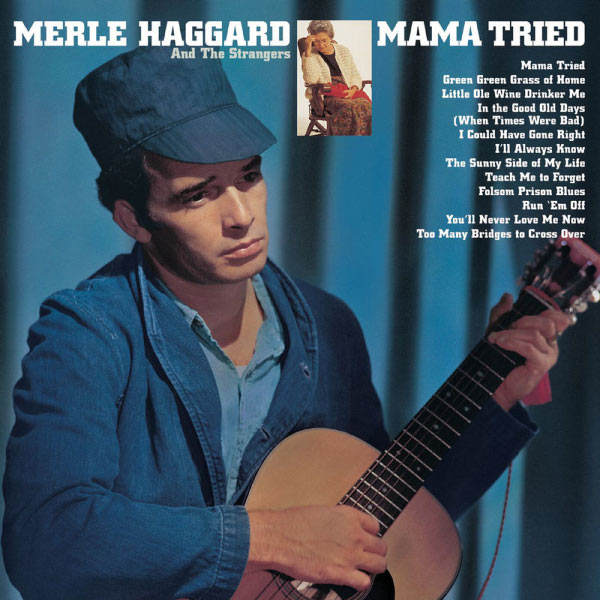 Merle Haggard - Mama Tried/ Pride In What I Am