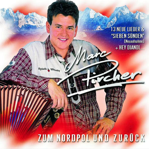 Marc Pircher - Zum Nordpol Und Zurück