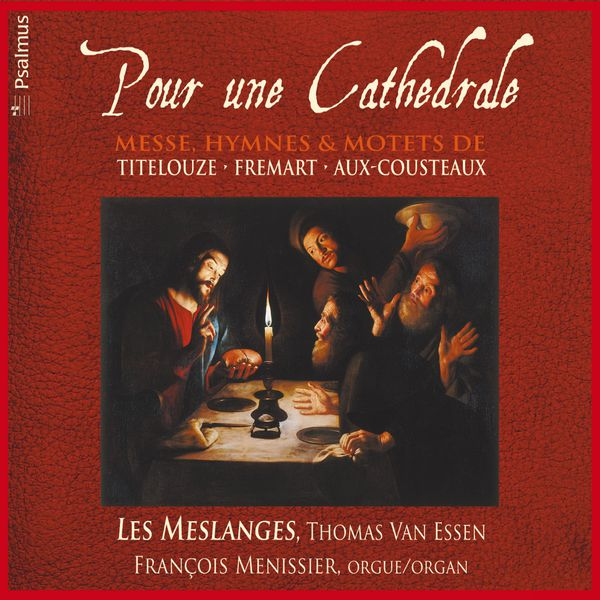 Les Meslanges - Pour une cathédrale (Titelouze, Fremart, Aux-Cousteaux)