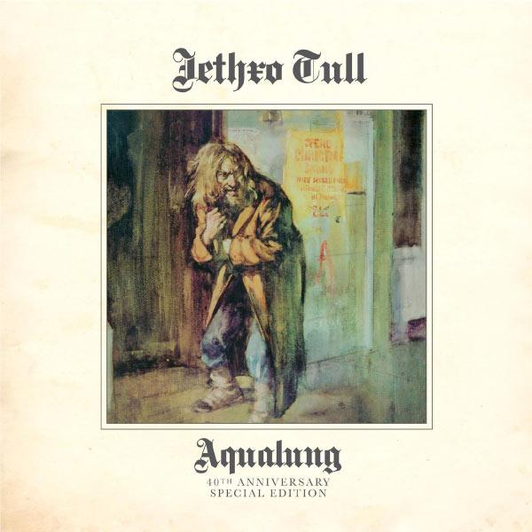 Jethro Tull - Aqualung - 40th Anniversary