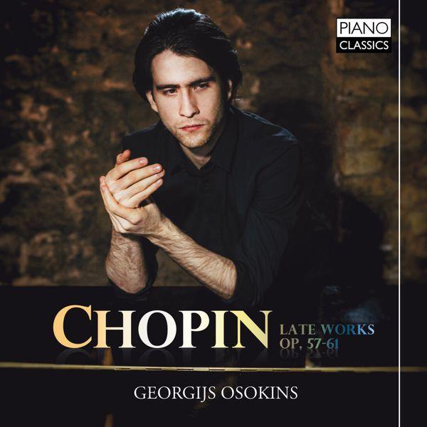 Georgijs Osokins - Chopin: Late Works, Op. 57-61
