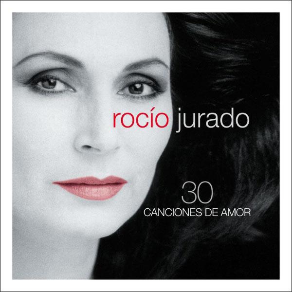 Rocio Jurado - 30 Canciones De Amor